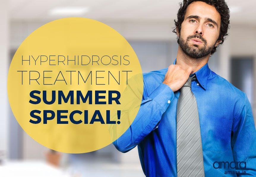 Hyperhidrosis Treatment - Summer Special