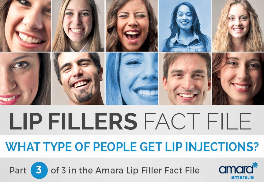 Lip Injections Dublin - What Type of People Get Lip Injections - Amara