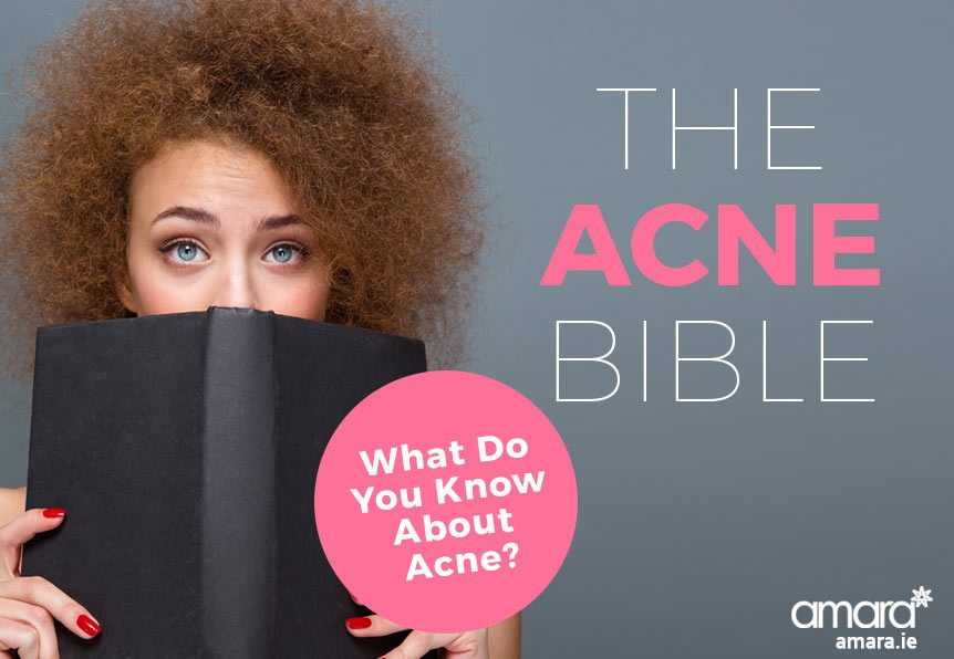 Acne Bible - Acne Facts - Amara Skincare