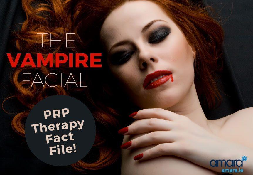 Vampire Facial - PRP Treatment Fact File