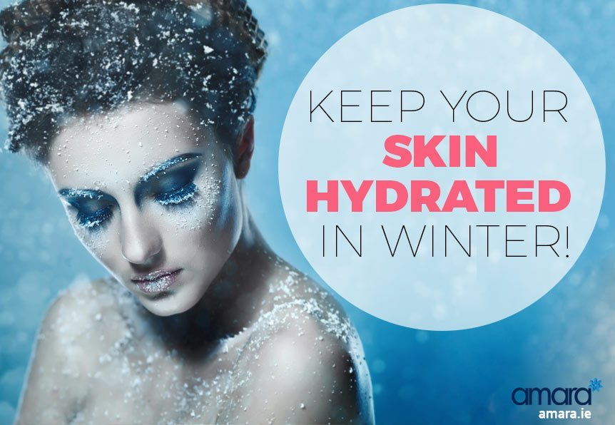 Keep Your Skin Hydrated in Winter - Amara Skincare Dublin